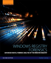 Windows Registry Forensics, 2nd Edition,Harlan Carvey,ISBN9780128032916