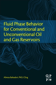 Cover image for Fluid Phase Behavior for Conventional and Unconventional Oil and Gas Reservoirs