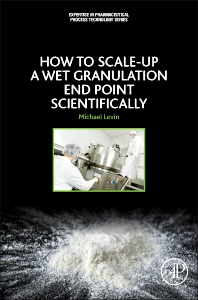 Cover image for How to Scale-Up a Wet Granulation End Point Scientifically