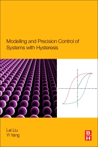 Cover image for Modeling and Precision Control of Systems with Hysteresis