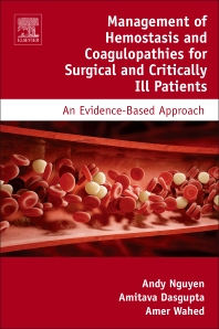 Management of Hemostasis and Coagulopathies for Surgical and Critically Ill Patients - 1st Edition - ISBN: 9780128035313, 9780128035696