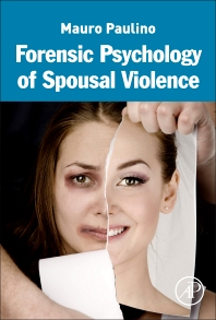 Forensic Psychology of Spousal Violence - 1st Edition - ISBN: 9780128035337, 9780128035344