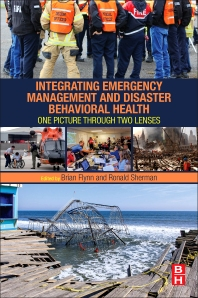 Integrating Emergency Management and Disaster Behavioral Health - 1st Edition - ISBN: 9780128036389, 9780128036396
