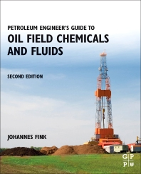Petroleum Engineer's Guide to Oil Field Chemicals and Fluids, 2nd Edition,Johannes Fink,ISBN9780128037348