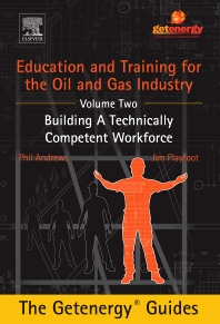 Cover image for Education and Training for the Oil and Gas Industry:  Building A Technically Competent Workforce [CUSTOM]