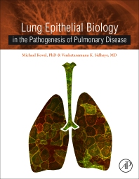 Lung Epithelial Biology in the Pathogenesis of Pulmonary Disease - 1st Edition - ISBN: 9780128038093, 9780128038819