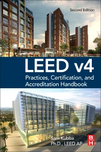 LEED v4 Practices, Certification, and Accreditation Handbook - 2nd Edition - ISBN: 9780128038307, 9780128039007