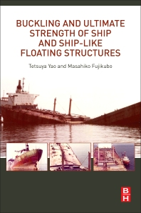 Cover image for Buckling and Ultimate Strength of Ship and Ship-like Floating Structures
