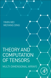 Theory and Computation of Tensors - 1st Edition - ISBN: 9780128039533, 9780128039809