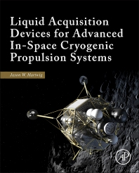 Cover image for Liquid Acquisition Devices for Advanced In-Space Cryogenic Propulsion Systems