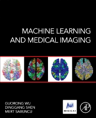 Machine Learning and Medical Imaging - 1st Edition - ISBN: 9780128040768, 9780128041147