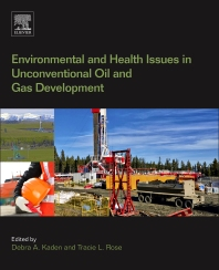 Cover image for Environmental and Health Issues in Unconventional Oil and Gas Development