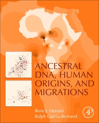 Ancestral DNA, Human Origins, and Migrations - 1st Edition - ISBN: 9780128041246