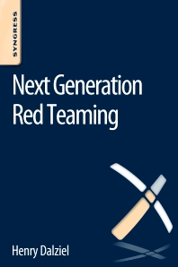 Next Generation Red Teaming - 1st Edition - ISBN: 9780128041710, 9780128041864