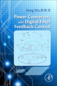 Power Converters with Digital Filter Feedback Control - 1st Edition - ISBN: 9780128042984, 9780128043691