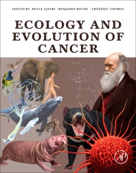 Ecology and Evolution of Cancer - 1st Edition - ISBN: 9780128043103, 9780128043806