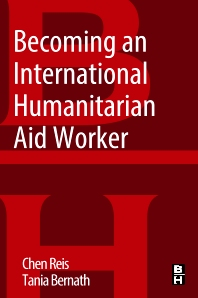 Becoming an International Humanitarian Aid Worker - 1st Edition - ISBN: 9780128043141, 9780128043851