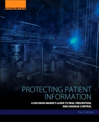 Protecting Patient Information - 1st Edition - ISBN: 9780128043929, 9780128044117