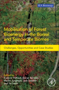 Mobilisation of Forest Bioenergy in the Boreal and Temperate Biomes, 1st Edition,Evelyne Thiffault,C.T. Smith,Martin Junginger ,Göran Berndes,ISBN9780128045145