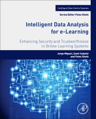 Intelligent Data Analysis for e-Learning, 1st Edition,Jorge Miguel,Santi Caballé,Fatos Xhafa,ISBN9780128045350