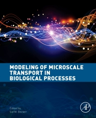 Modeling of Microscale Transport in Biological Processes - 1st Edition - ISBN: 9780128045954, 9780128046197