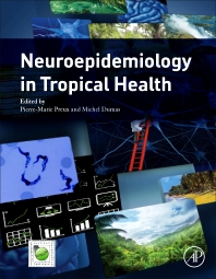 Neuroepidemiology in Tropical Health - 1st Edition - ISBN: 9780128046074, 9780128046258
