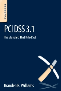 PCI DSS 3.1 - 1st Edition - ISBN: 9780128046272, 9780128046494