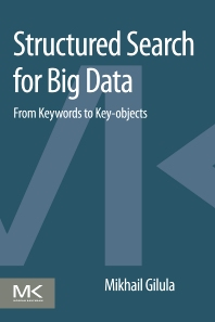 Structured Search for Big Data - 1st Edition - ISBN: 9780128046319, 9780128046524