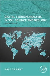 Digital Terrain Analysis in Soil Science and Geology - 2nd Edition - ISBN: 9780128046326, 9780128046333
