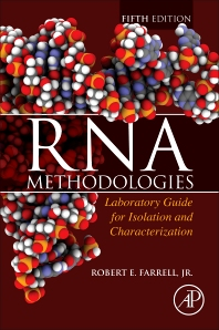 RNA Methodologies - 5th Edition - ISBN: 9780128046784, 9780128046791