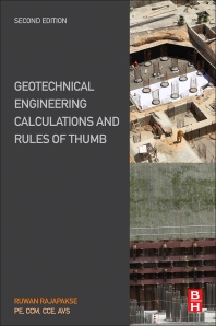 Geotechnical Engineering Calculations and Rules of Thumb, 2nd Edition,Ruwan Rajapakse,ISBN9780128046982