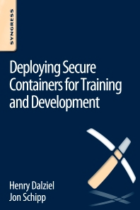 Deploying Secure Containers for Training and Development - 1st Edition - ISBN: 9780128047170, 9780128051047
