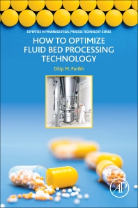 How to Optimize Fluid Bed Processing Technology - 1st Edition - ISBN: 9780128047279, 9780128047286