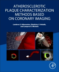 Atherosclerotic Plaque Characterization Methods Based on Coronary Imaging - 1st Edition - ISBN: 9780128047347, 9780128051139