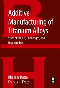 Cover image for Additive Manufacturing of Titanium Alloys