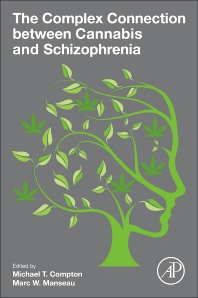 The Complex Connection between Cannabis and Schizophrenia - 1st Edition - ISBN: 9780128047910, 9780128051832
