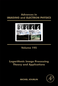 Cover image for Logarithmic Image Processing: Theory and Applications