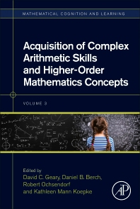 Acquisition of Complex Arithmetic Skills and Higher-Order Mathematics Concepts - 1st Edition - ISBN: 9780128050866, 9780128133682