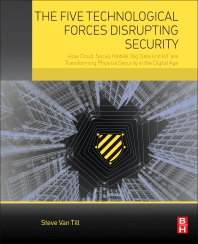 The Five Technological Forces Disrupting Security - 1st Edition - ISBN: 9780128050958, 9780128050965