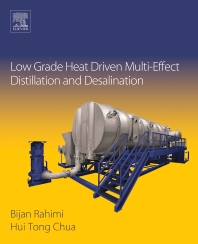 Low Grade Heat Driven Multi-Effect Distillation and Desalination - 1st Edition - ISBN: 9780128051245, 9780128052709