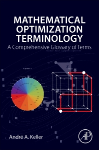 Mathematical Optimization Terminology - 1st Edition - ISBN: 9780128051665, 9780128052952