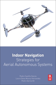 Indoor Navigation Strategies for Aerial Autonomous Systems - 1st Edition - ISBN: 9780128051894, 9780128053393