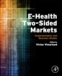 E-Health Two-Sided Markets - 1st Edition - ISBN: 9780128052501, 9780128054413