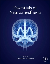 Essentials of Neuroanesthesia - 1st Edition - ISBN: 9780128052990, 9780128054307