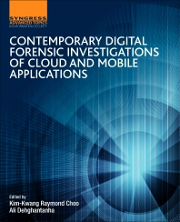 Contemporary Digital Forensic Investigations Of Cloud And Mobile Applications 1st Edition