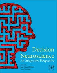 Decision Neuroscience - 1st Edition - ISBN: 9780128053089, 9780128053317