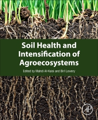 Soil Health and Intensification of Agroecosystems - 1st Edition - ISBN: 9780128053171, 9780128054017