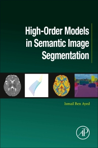 Cover image for High-Order Models in Semantic Image Segmentation