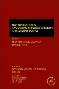 Neutron Scattering – Applications in Biology, Chemistry, and Materials Science - 1st Edition - ISBN: 9780128053249, 9780128092309
