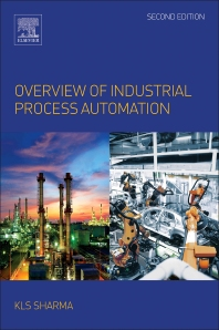 Overview of Industrial Process Automation - 2nd Edition - ISBN: 9780128053546, 9780128093030